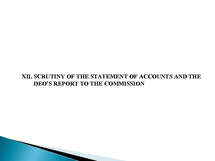 XII. SCRUTINY OF THE STATEMENT OF ACCOUNTS AND THE DEO'S REPORT TO THE COMMISSION
