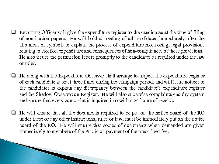 q Returning Officer will give the expenditure register to the candidates at the time