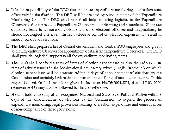 q It is the responsibility of the DEO that the entire expenditure monitoring mechanism