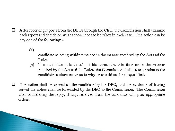 q After receiving reports from the DEOs through the CEO, the Commission shall examine