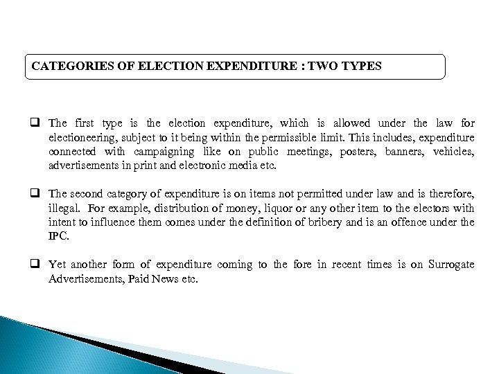 CATEGORIES OF ELECTION EXPENDITURE : TWO TYPES q The first type is the election