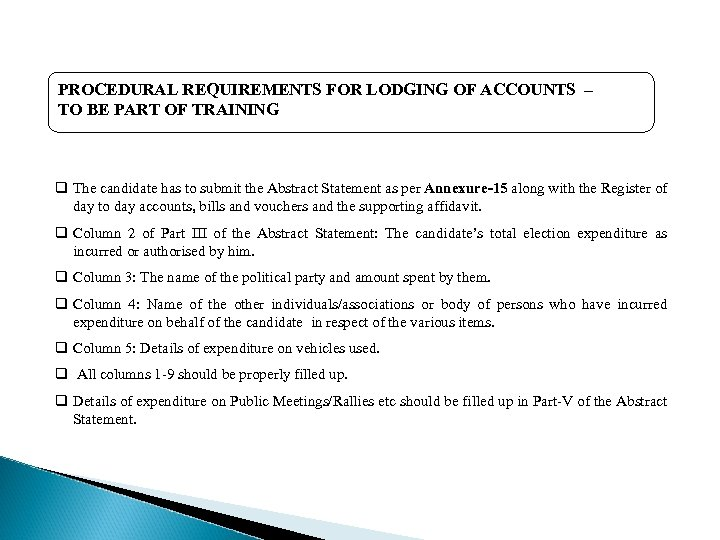 PROCEDURAL REQUIREMENTS FOR LODGING OF ACCOUNTS – TO BE PART OF TRAINING q The
