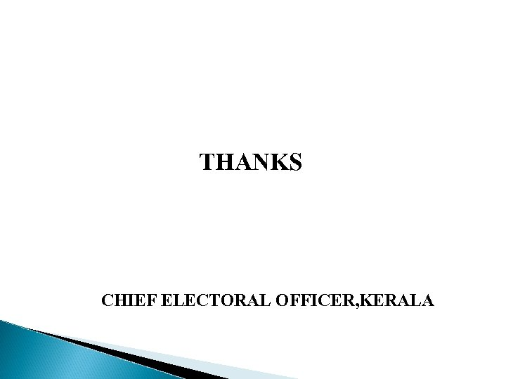 THANKS CHIEF ELECTORAL OFFICER, KERALA