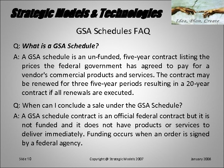 Strategic Models & Technologies GSA Schedules FAQ Q: What is a GSA Schedule? A: