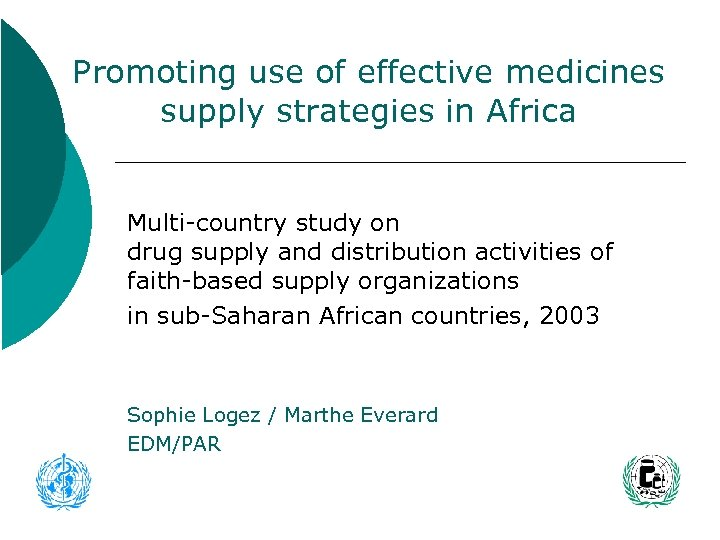Promoting use of effective medicines supply strategies in Africa Multi-country study on drug supply