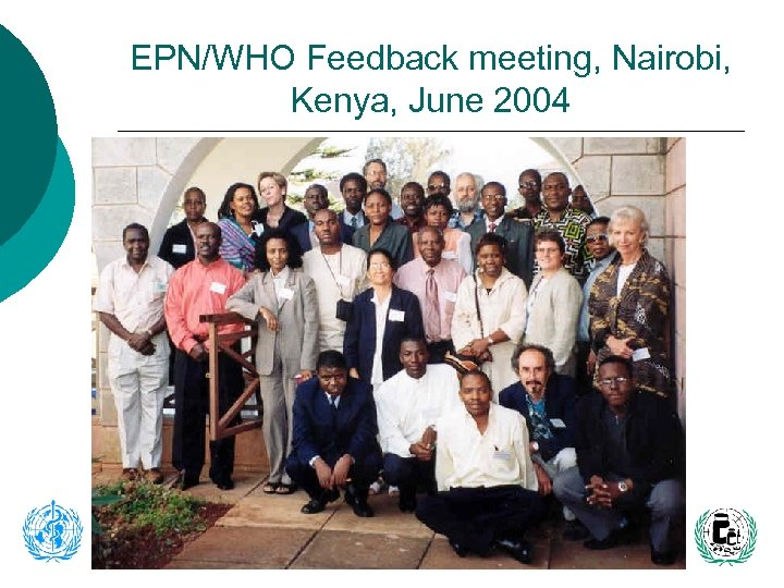 EPN/WHO Feedback meeting, Nairobi, Kenya, June 2004