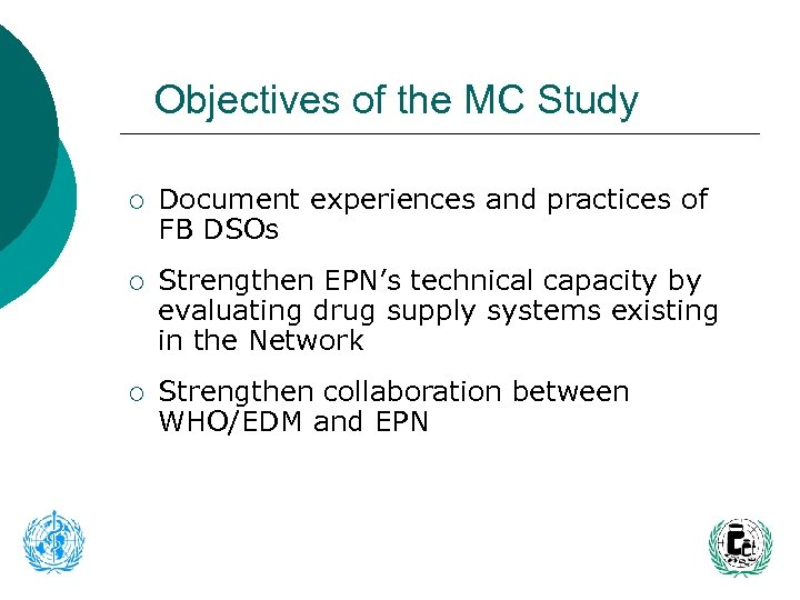Objectives of the MC Study ¡ Document experiences and practices of FB DSOs ¡