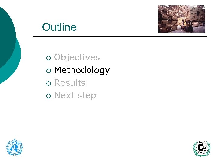 Outline Objectives ¡ Methodology ¡ Results ¡ Next step ¡