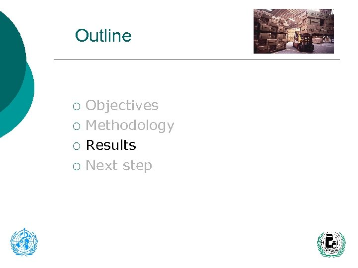 Outline ¡ ¡ Objectives Methodology Results Next step