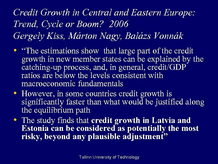 Credit Growth in Central and Eastern Europe: Trend, Cycle or Boom? 2006 Gergely Kiss,