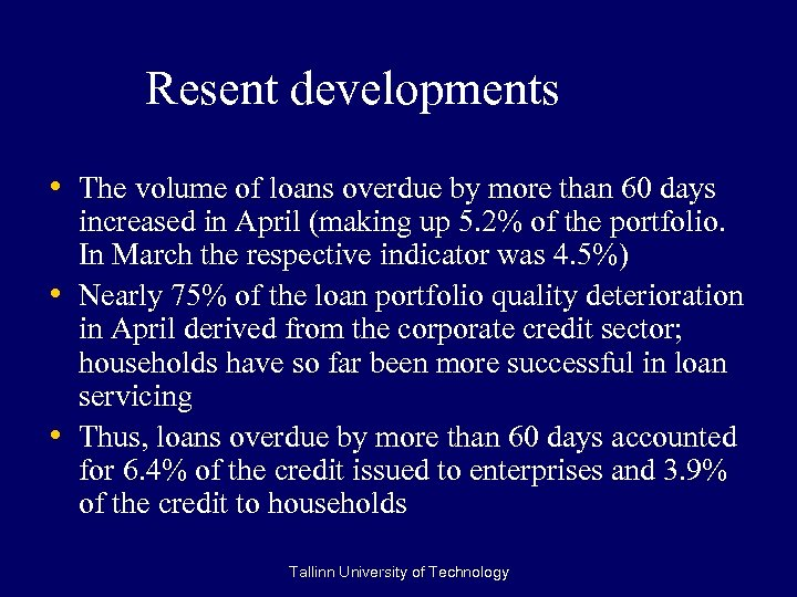Resent developments • The volume of loans overdue by more than 60 days •