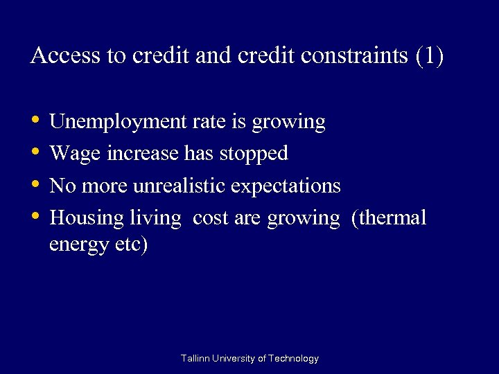 Access to credit and credit constraints (1) • • Unemployment rate is growing Wage