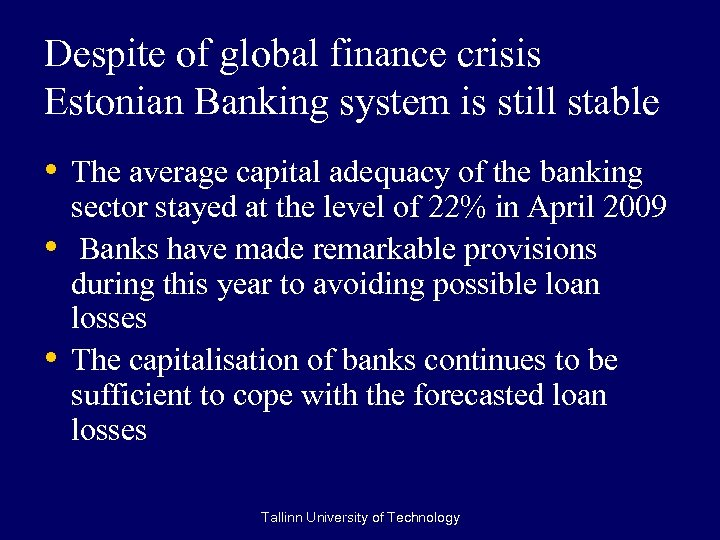 Despite of global finance crisis Estonian Banking system is still stable • The average