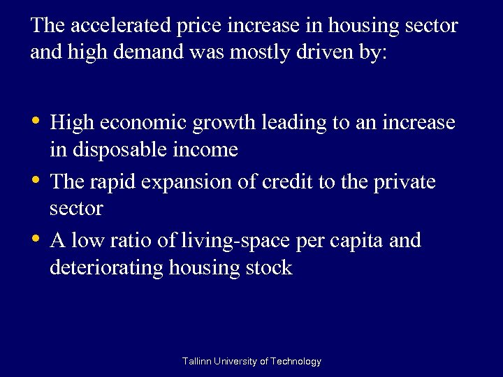 The accelerated price increase in housing sector and high demand was mostly driven by:
