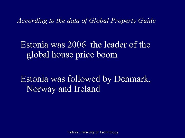 According to the data of Global Property Guide Estonia was 2006 the leader of