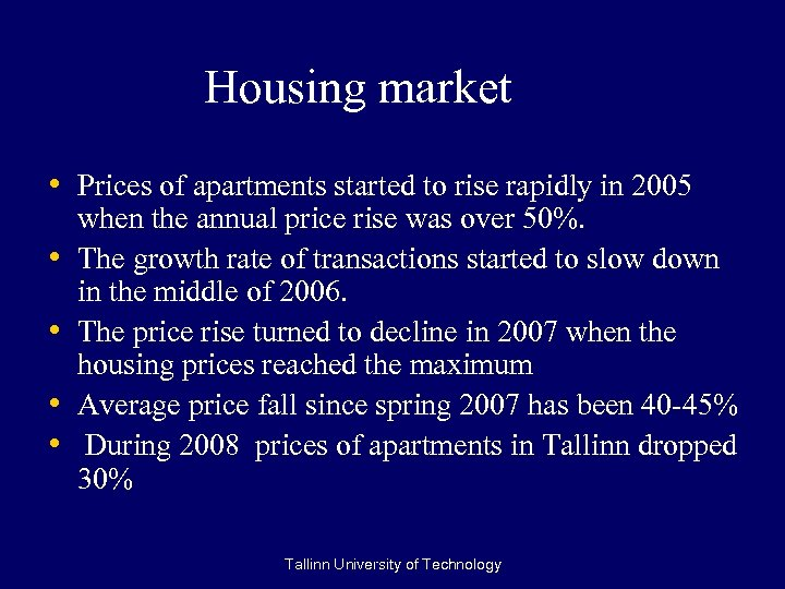 Housing market • Prices of apartments started to rise rapidly in 2005 • •