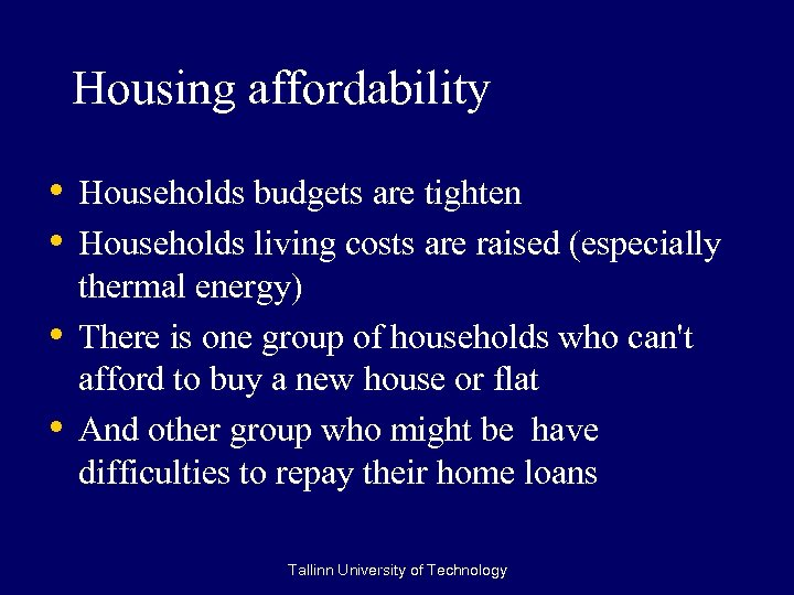 Housing affordability • Households budgets are tighten • Households living costs are raised (especially