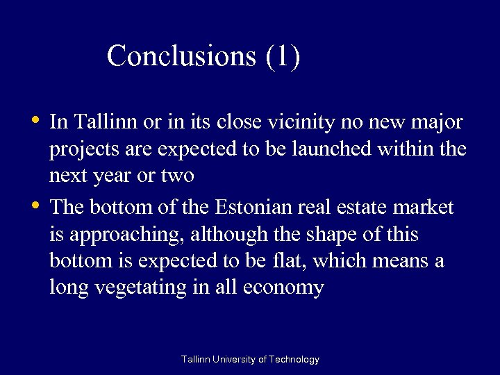 Conclusions (1) • In Tallinn or in its close vicinity no new major •