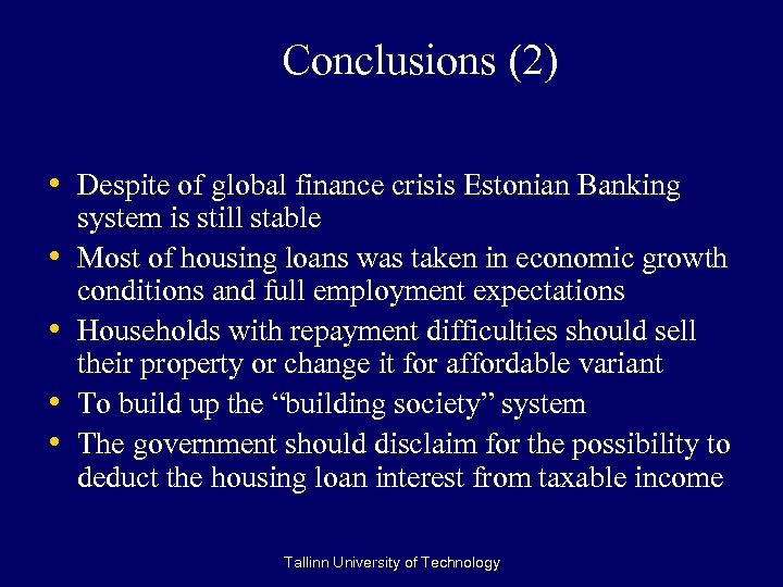 Conclusions (2) • Despite of global finance crisis Estonian Banking • • system is