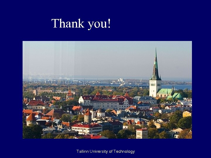 Thank you! Tallinn University of Technology