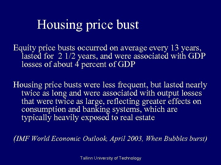 Housing price bust Equity price busts occurred on average every 13 years, lasted for