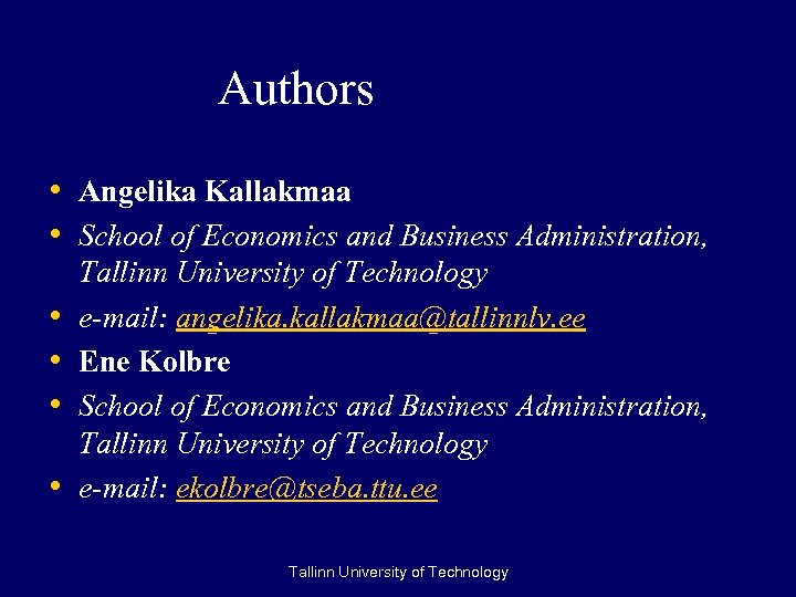 Authors • Angelika Kallakmaa • School of Economics and Business Administration, • • Tallinn