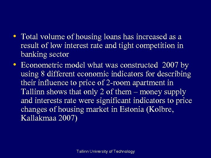 • Total volume of housing loans has increased as a • result of