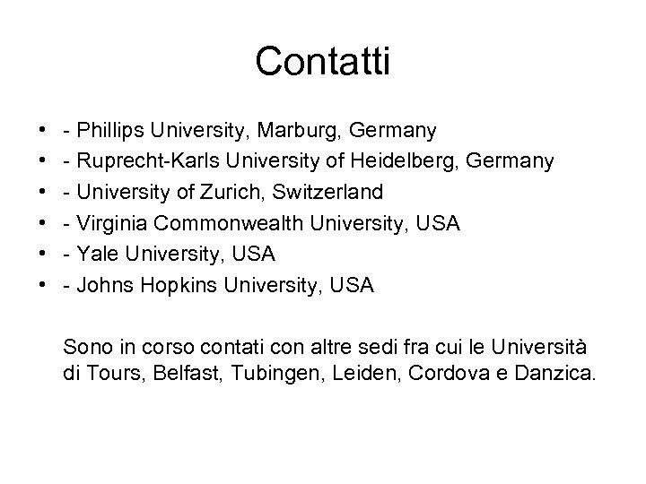 Contatti • • • - Phillips University, Marburg, Germany - Ruprecht-Karls University of Heidelberg,