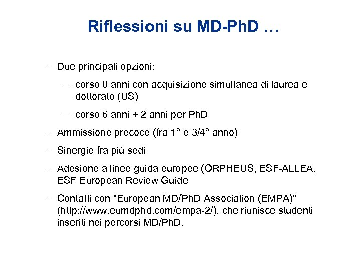 Riflessioni su MD-Ph. D … – Due principali opzioni: – corso 8 anni con