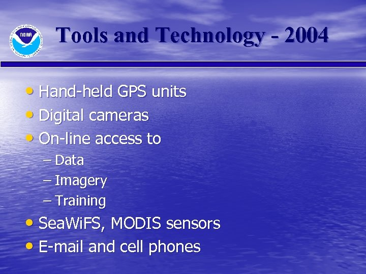 Tools and Technology - 2004 • Hand-held GPS units • Digital cameras • On-line