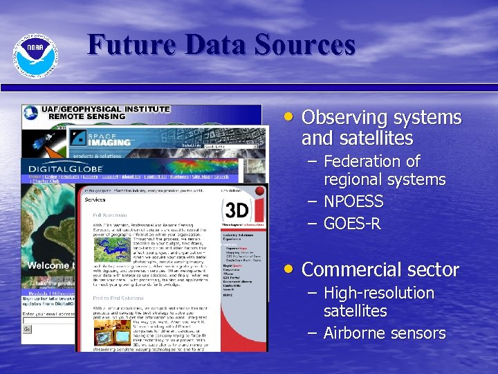 Future Data Sources • Observing systems and satellites – Federation of regional systems –