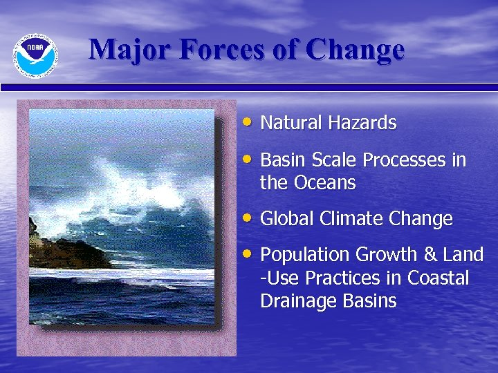 Major Forces of Change • Natural Hazards • Basin Scale Processes in the Oceans
