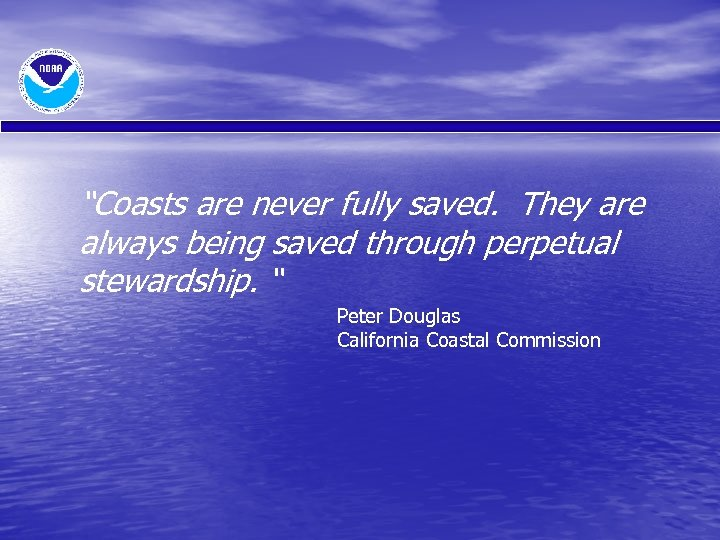 """""""Coasts are never fully saved. They are always being saved through perpetual stewardship. """""""