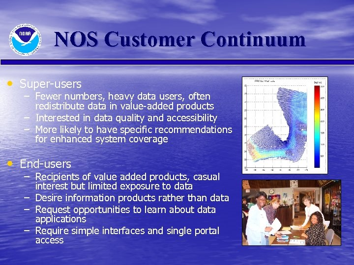 NOS Customer Continuum • Super-users – Fewer numbers, heavy data users, often redistribute data