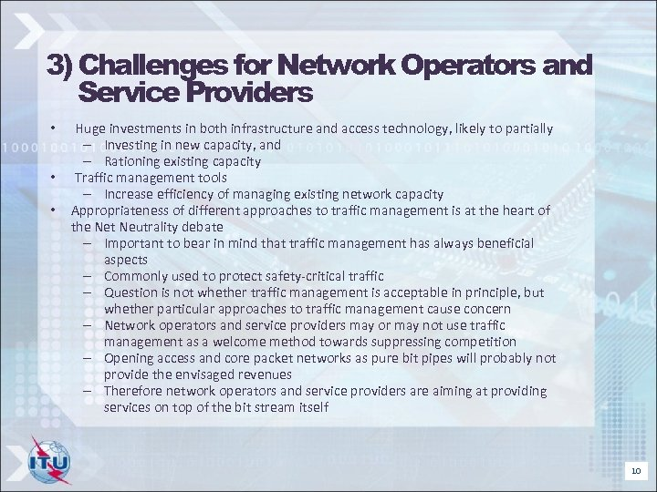 3) Challenges for Network Operators and Service Providers • • • Huge investments in
