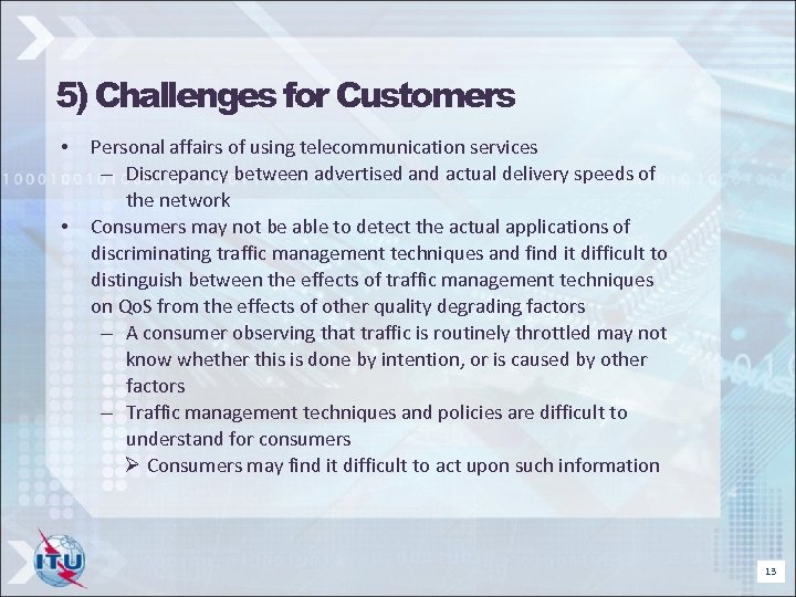 5) Challenges for Customers • • Personal affairs of using telecommunication services – Discrepancy
