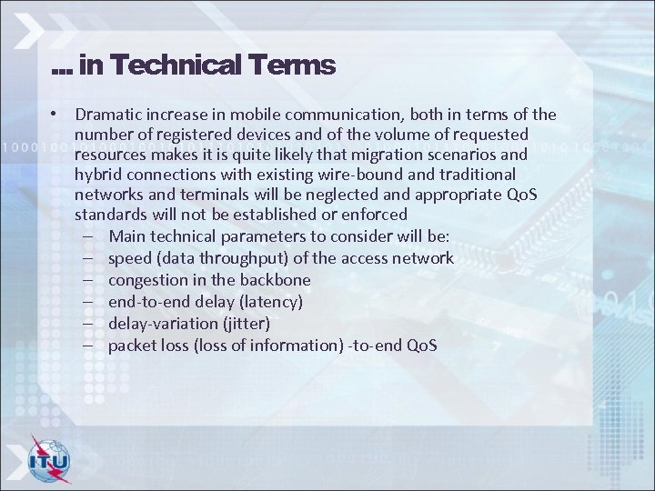 . . . in Technical Terms • Dramatic increase in mobile communication, both in