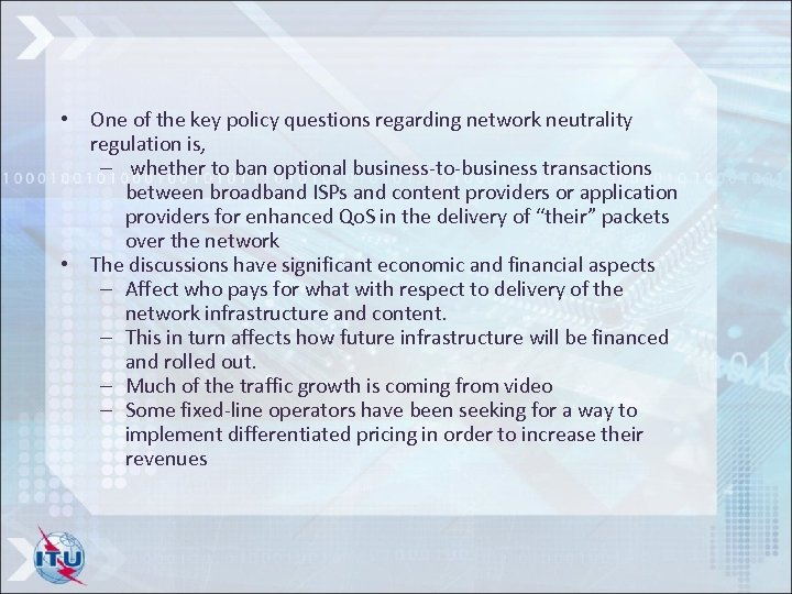 • One of the key policy questions regarding network neutrality regulation is, –