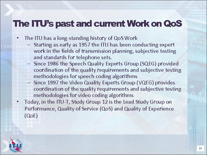 The ITU's past and current Work on Qo. S • The ITU has a