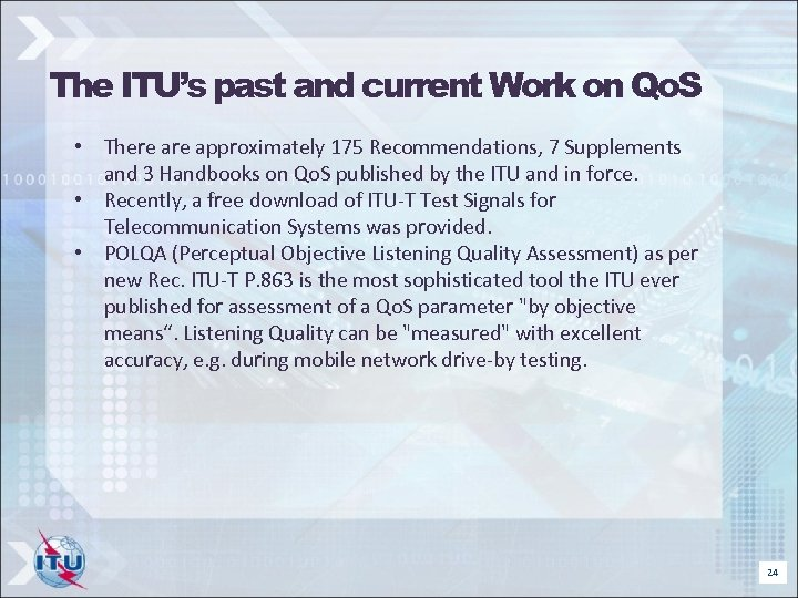 The ITU's past and current Work on Qo. S • There approximately 175 Recommendations,
