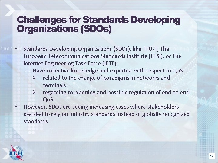 Challenges for Standards Developing Organizations (SDOs) • Standards Developing Organizations (SDOs), like ITU-T, The