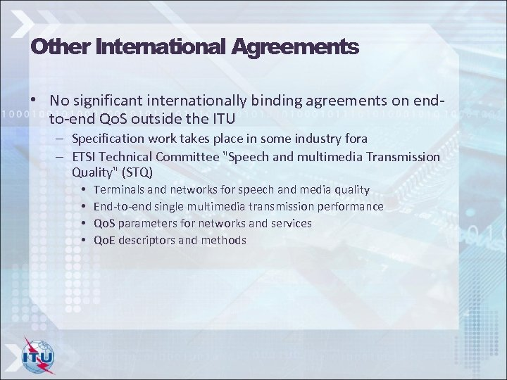 Other International Agreements • No significant internationally binding agreements on endto-end Qo. S outside