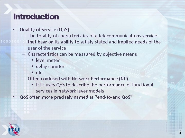 Introduction • Quality of Service (Qo. S) – The totality of characteristics of a