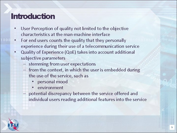 Introduction • User Perception of quality not limited to the objective characteristics at the