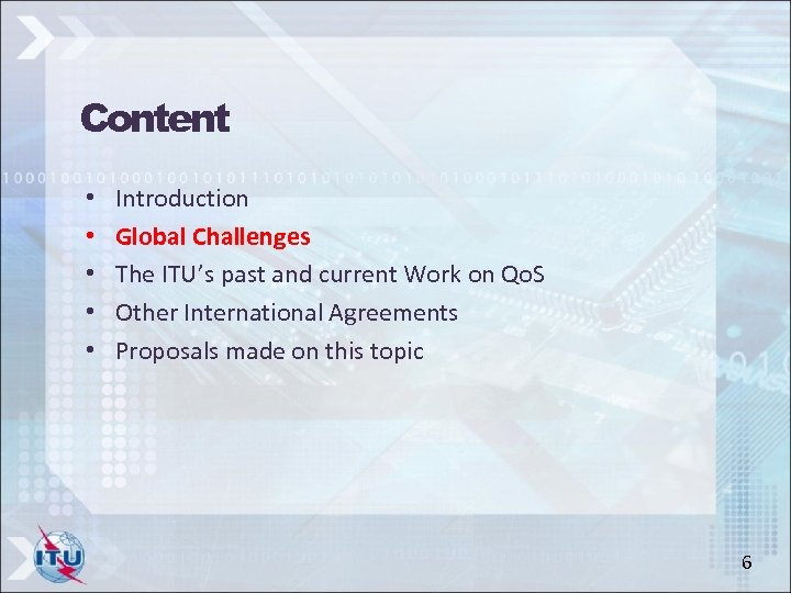 Content • • • Introduction Global Challenges The ITU's past and current Work on