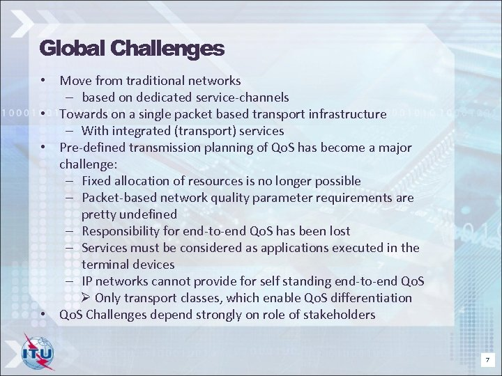 Global Challenges • Move from traditional networks – based on dedicated service-channels • Towards