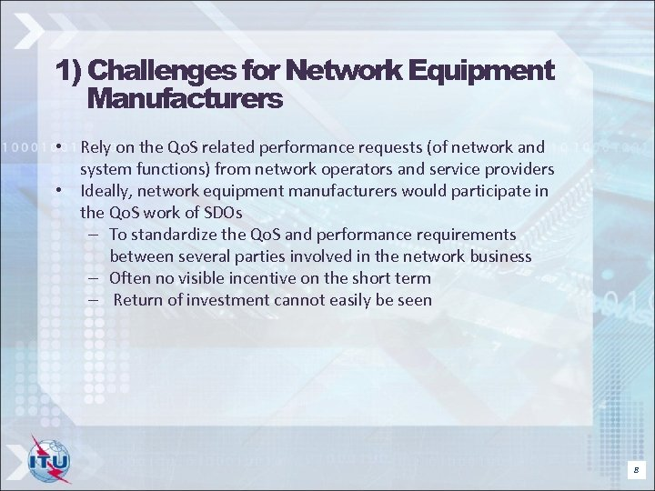 1) Challenges for Network Equipment Manufacturers • Rely on the Qo. S related performance