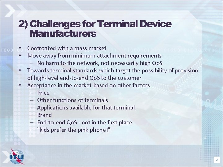 2) Challenges for Terminal Device Manufacturers • Confronted with a mass market • Move