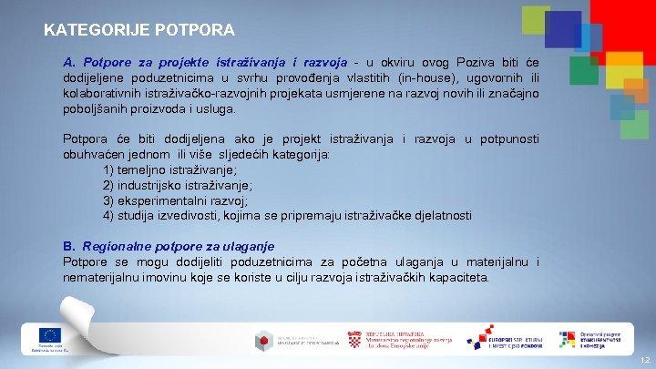 KATEGORIJE POTPORA A. Potpore za projekte istraživanja i razvoja - u okviru ovog Poziva