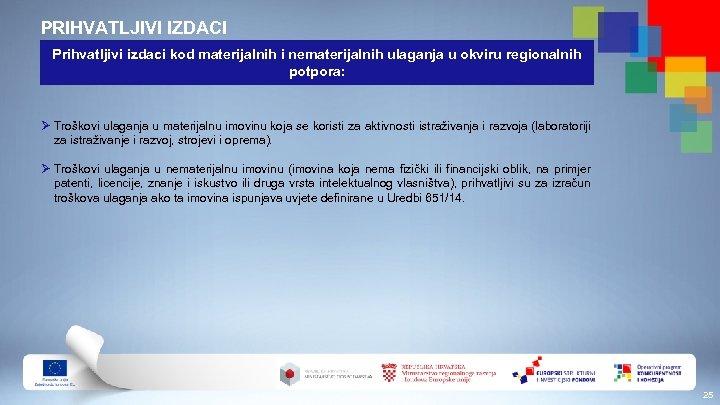 PRIHVATLJIVI IZDACI Prihvatljivi izdaci kod materijalnih i nematerijalnih ulaganja u okviru regionalnih potpora: Ø